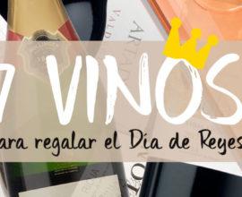7 vinos para regalar el Día de Reyes según presupuesto